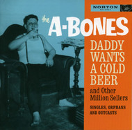310 A-BONES - DADDY WANTS A COLD BEER AND OTHER MILLION SELLERS  CD (310)