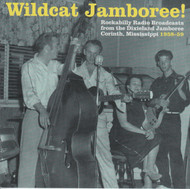 314 WILDCAT JAMBOREE! ROCKABILLY RADIO BROADCASTS FROM THE DIXIELAND JAMBOREE: CORINTH, MISSISSIPPI 1958-1959 CD (314)