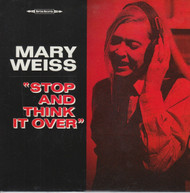 141 MARY WEISS - STOP AND THINK IT OVER / I DON'T WANT TO KNOW (141)