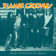 159 FLAMIN GROOVIES - BABY SCRATCH MY BACK / CAROL (159)