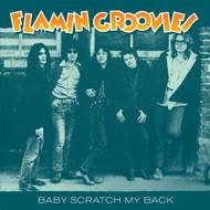 159 FLAMIN GROOVIES - BABY SCRATCH MY BACK / CAROL (159)