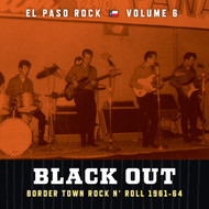 373 VARIOUS ARTISTS - BLACK OUT: EL PASO ROCK VOLUME SIX LP (373)