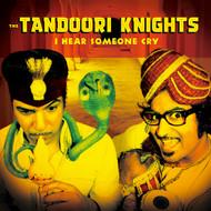172 TANDOORI KNIGHTS - I HEAR SOMEONE CRY / BHAJI BLUES / WILD WILD EAST (172)