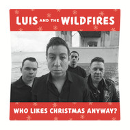 173 LUIS AND THE WILDFIRES - WHO LIKES CHRISTMAS ANYWAY? / I KNOW YOUR KIND (173)