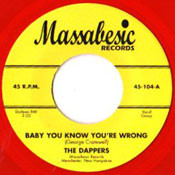 DAPPERS - BABY YOU KNOW YOU'RE WRONG (Massabesic - red wax) 45