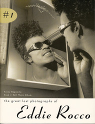 THE GREAT LOST PHOTOGRAPHS OF EDDIE ROCCO (Kicks Book)
