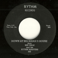 REX HALE - DOWN AT BIG MAMA'S HOUSE