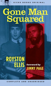 KB7A GONE MAN SQUARED BY ROYSTON ELLIS (WITH LTD DUSTJACKET)
