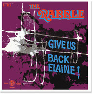 RABBLE - THE RABBLE - GIVE US BACK ELAINE (LP)