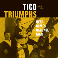 182 TICO AND THE TRIUMPHS - HERE COMES THE GARBAGE MAN/THE BIGGEST LIE I EVER TOLD (182)