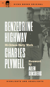KB8A BENZEDRINE HIGHWAY BY CHARLES PLYMELL (WITH LTD DUSTJACKET)