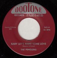 PENGUINS - BABY LET'S MAKE SOME LOVE