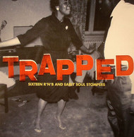 TRAPPED: 16 R&B AND EARLY SOUL STOMPERS