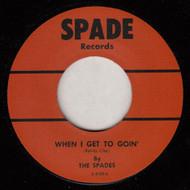 SPADES - WHEN I GET TO GOIN