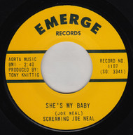 SCREAMING JOE NEAL - DON'T QUIT ME BABY/SHE'S MY BABY
