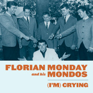 192 FLORIAN MONDAY AND HIS MONDOES - I'M CRYING/RIP IT, RIP IT UP