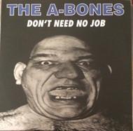 A-BONES - DON'T NEED NO JOB / WAH-HEY (SFTRI 45)