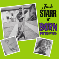 204 JACK STARR - BORN PETRIFIED LP (204)