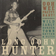 270 LONG JOHN HUNTER - OOH WEE PRETTY BABY! LP (270)