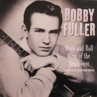 325 BOBBY FULLER - ROCK AND ROLL KING OF THE SOUTHWEST LP (325)