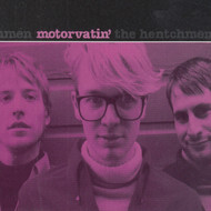 264 HENTCHMEN - MOTORVATIN' LP (264)