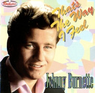 JOHNNY BURNETTE - THAT'S THE WAY I FEEL (CD)