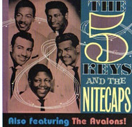 FIVE KEYS AND THE NITECAPS AND AVALONS  (CD)