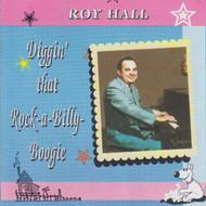 ROY HALL - DIGGIN' THAT ROCKABILLY BOOGIE (CD)