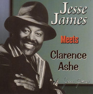 JESSE JAMES MEETS CLARENCE ASHE (CD)