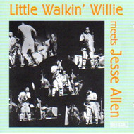 LITTLE WALKIN' WILLIE MEETS JESSE ALLEN (CD)