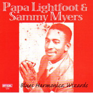 PAPA LIGHTFOOT AND SAMMY MYERS - BLUES HARMONICA WIZARDS (CD)