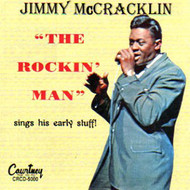 JIMMY McCRACKLIN - THE ROCKIN' MAN SINGS HIS EARLY STUFF (CD)