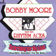 BOBBY MOORE AND THE RHYTHM ACES - SEARCHING FOR MY LOVE (CD)