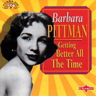 BARBARA PITTMAN - GETTING BETTER ALL THE TIME (CD) CD-348