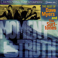 DAVE MYERS - MOMENT OF TRUTH: THE BEST OF DAVE MYERS AND THE SURFTONES (CD)