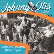 JOHNNY OTIS SHOW - VINTAGE 1950's RADIO BROADCASTS (CD)
