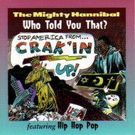 MIGHTY HANNIBAL - WHO TOLD YOU THAT? (CD)