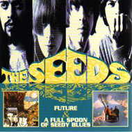SEEDS - FUTURE / FULL SPOON OF SEEDY BLUES (CD)