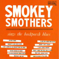 SMOKEY SMOTHERS - BACKPORCH BLUES (CD)