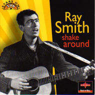 RAY SMITH - SHAKE AROUND (CD)