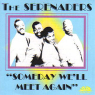SERENADERS - SOMEDAY WE'LL MEET AGAIN (CD)