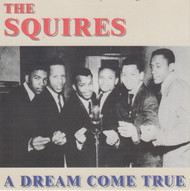 SQUIRES - A DREAM COME TRUE (CD)