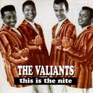 VALIANTS - THIS IS THE NITE (CD)