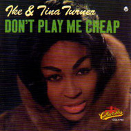 IKE AND TINA TURNER - DON'T PLAY ME CHEAP (CD)