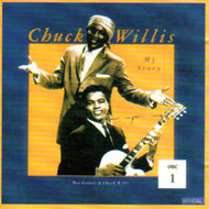 CHUCK WILLIS - MY STORY VOLUME ONE (CD)