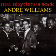 ANDRE WILLIAMS - MR. RHYTHM IS BACK (CD)