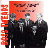 BOSS TWEADS - GOIN' AWAY/IT'S BEST YOU GO