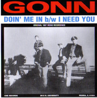 GONN - DOIN' ME IN/I NEED YOU