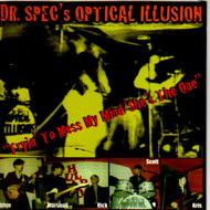 DR. SPEC'S OPTICAL ILLUSION - SHE'S THE ONE/TRYIN' TO MESS MY MIND
