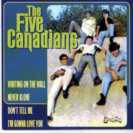 FIVE CANADIANS - WRITING ON THE WALL + 3